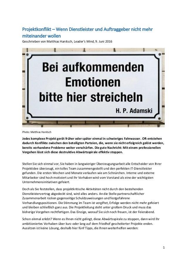 1 Projektkonflikt – Wenn Dienstleister und Auftraggeber nicht mehr miteinander wollen Geschrieben von Matthias Hanitsch, L...