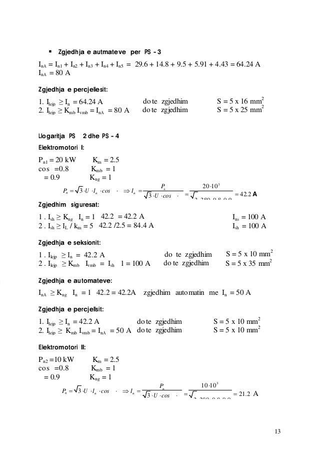 13 Zgjedhja e autmateve per PS - 3 InA = In1 + In2 + In3 + In4 + In5 = 29.6 + 14.8 + 9.5 + 5.91 + 4.43 = 64.24 A InA = 8...