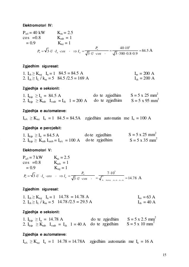 15 Elektromotori IV: Pn4 = 40 kW Km = 2.5 cos =0.8 Kmb = 1 = 0.9 Kng = 1 84 5n n P 40103 P  3 U In cos  In   ...