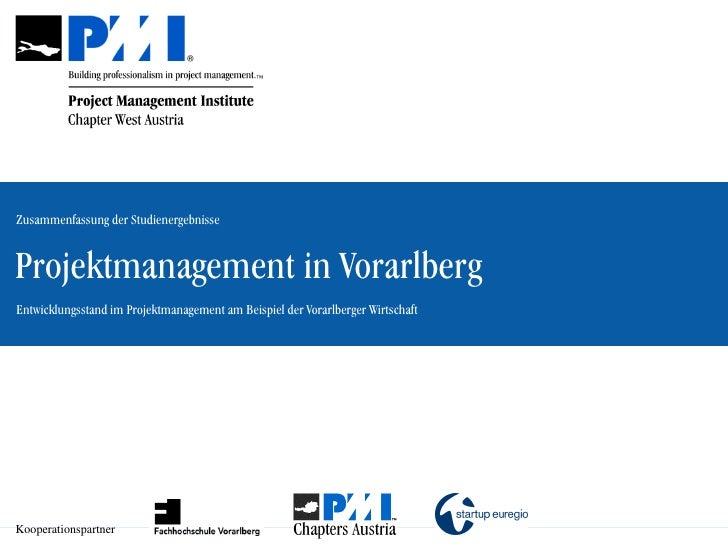 Zusammenfassung der Studienergebnisse   Projektmanagement in Vorarlberg Entwicklungsstand im Projektmanagement am Beispiel...