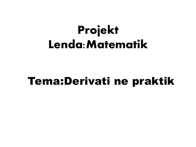Projekt matematik derivatet
