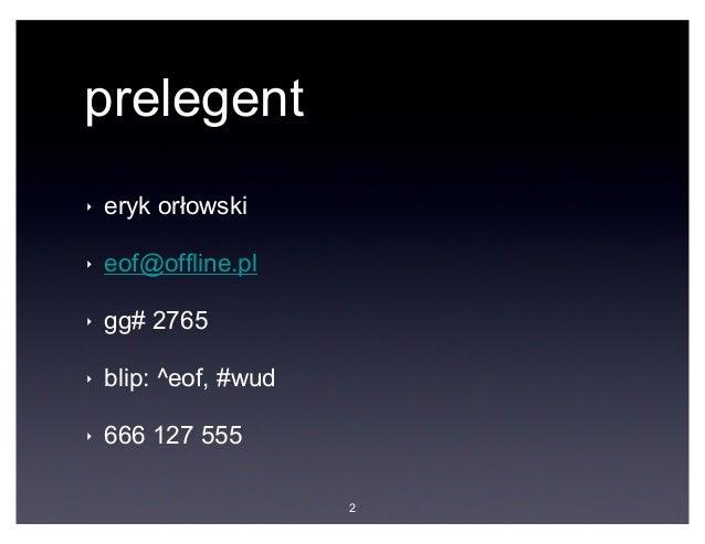 """Eryk Orłowski """"Projektowanie komunikacji: powrót do źródeł"""" Slide 2"""