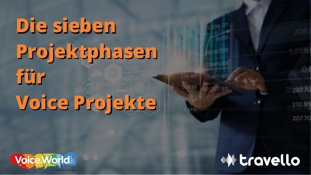 Die siebenDie sieben ProjektphasenProjektphasen f�rf�r Voice ProjekteVoice Projekte