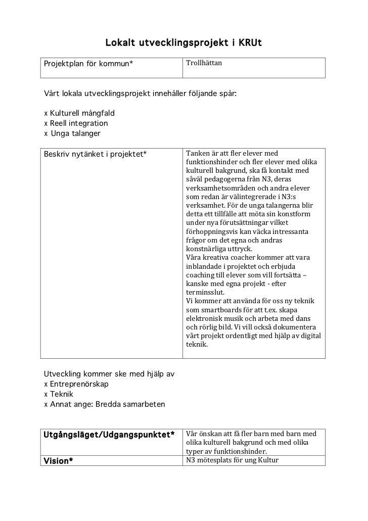 Lokalt utvecklingsprojekt i KRUtProjektplan för kommun*                  TrollhättanVårt lokala utvecklingsprojekt innehål...