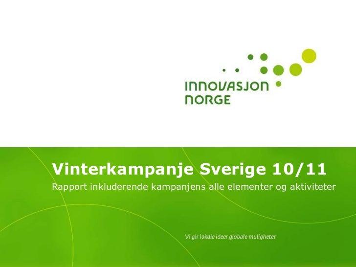 Vinterkampanje Sverige 10/11Rapport inkluderende kampanjens alle elementer og aktiviteter