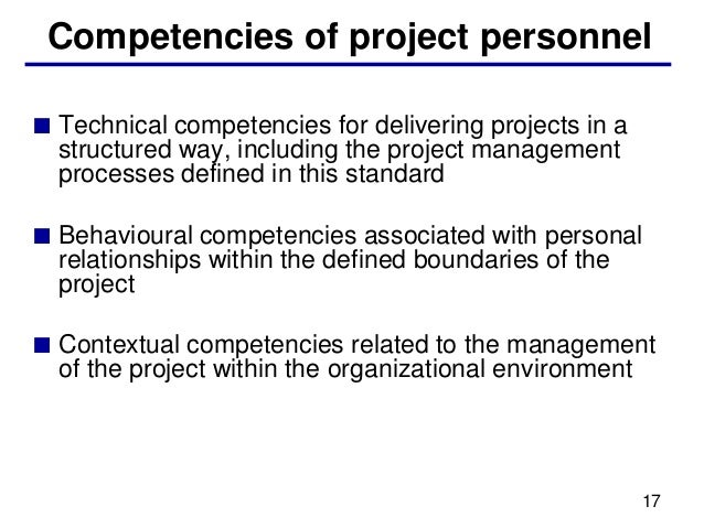 Competencies of project personnel■ Technical competencies for delivering projects in a  structured way, including the proj...
