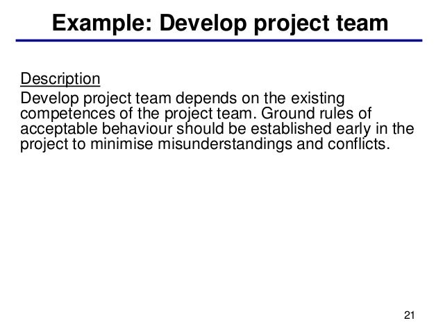 Example: Develop project teamDescriptionDevelop project team depends on the existingcompetences of the project team. Groun...