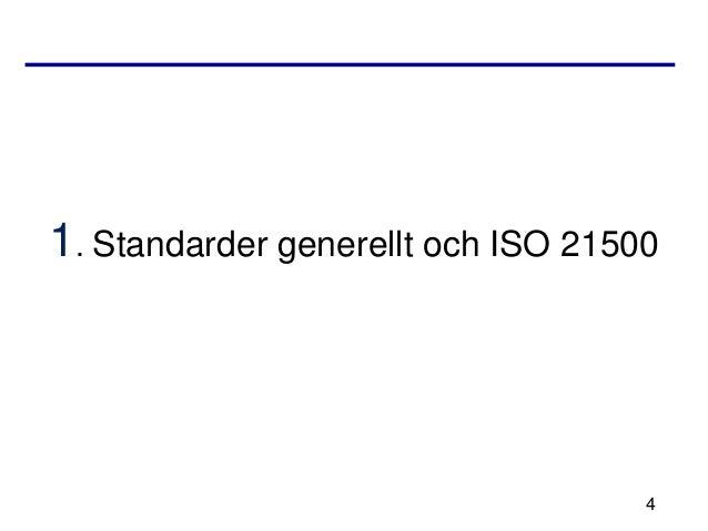 1. Standarder generellt och ISO 21500                                    4