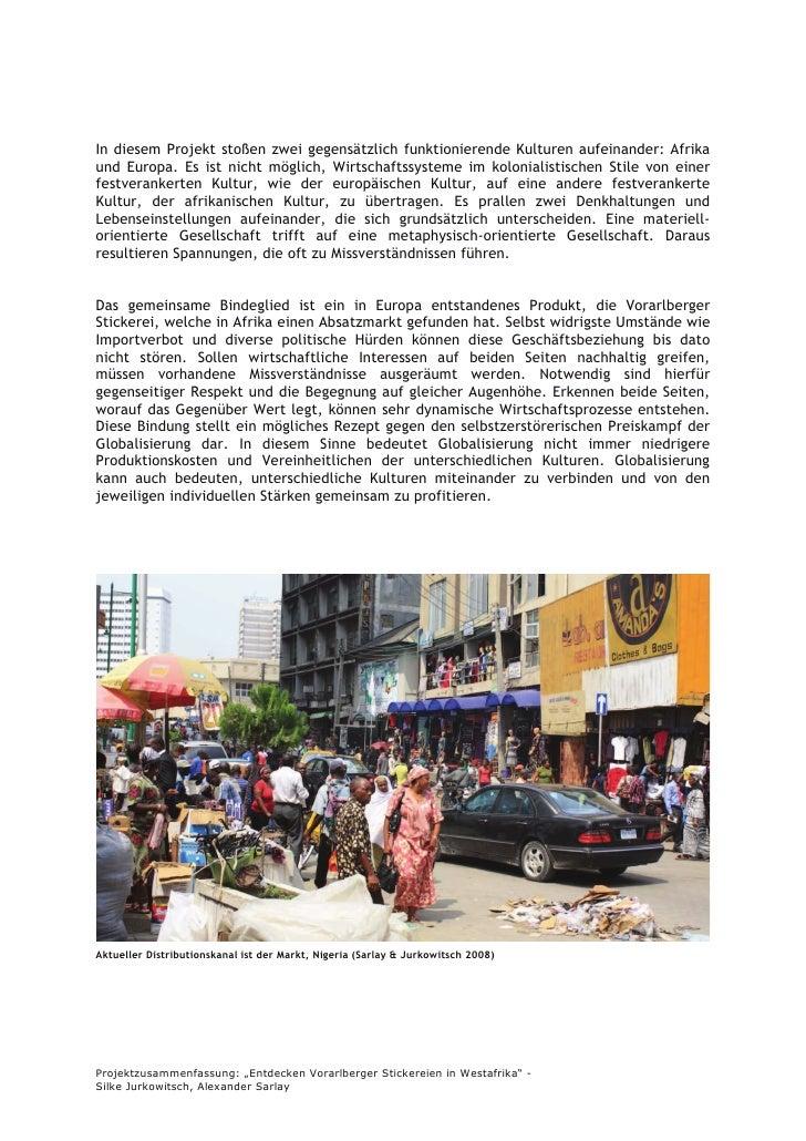 In diesem Projekt stoßen zwei gegensätzlich funktionierende Kulturen aufeinander: Afrika und Europa. Es ist nicht möglich,...