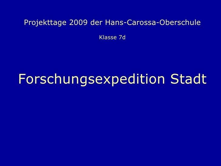Projekttage 2009 der Hans-Carossa-Oberschule Klasse 7d Forschungsexpedition Stadt