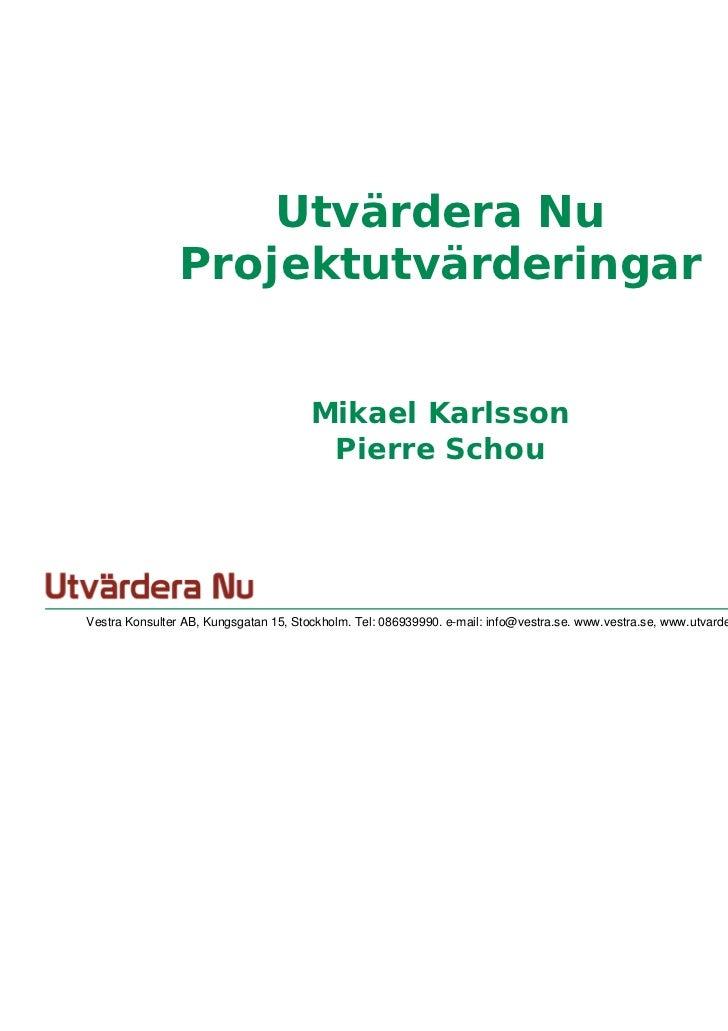 Utvärdera Nu                Projektutvärderingar                                       Mikael Karlsson                    ...