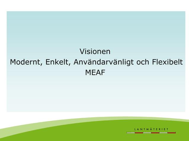 Visionen Modernt, Enkelt, Användarvänligt och Flexibelt MEAF