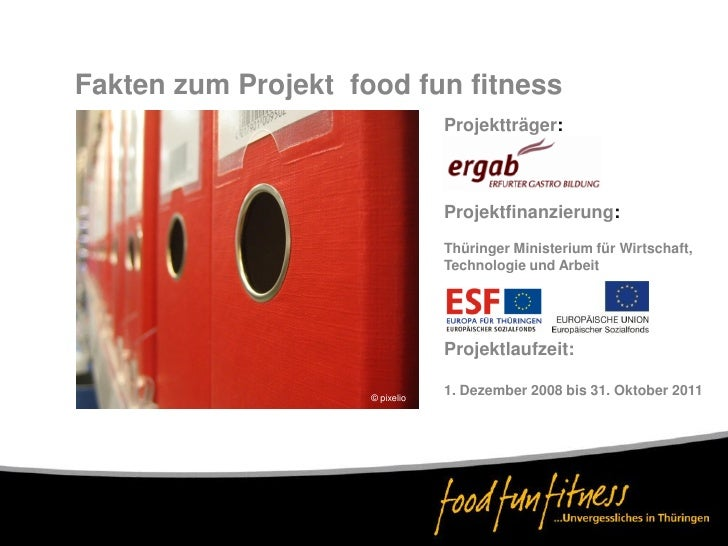 Fakten zum Projekt food fun fitness                                  Projektträger:                                     Pr...