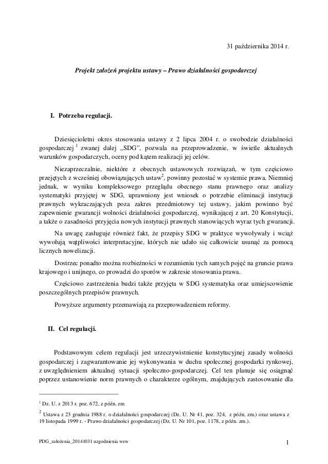 31 października 2014 r.  Projekt załoŜeń projektu ustawy – Prawo działalności gospodarczej  I. Potrzeba regulacji.  Dziesi...