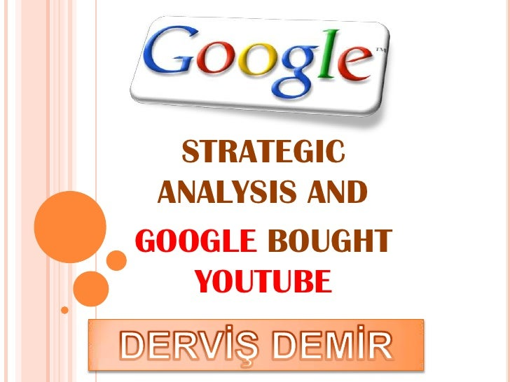 STRATEGIC ANALYSIS ANDGOOGLE BOUGHT   YOUTUBE