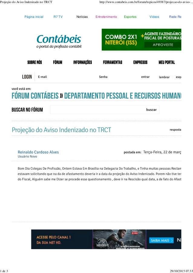 Página inicial R7 TV Notícias Entretenimento Esportes Vídeos Rede Record Projeção do Aviso Indenizado no TRCT http://www.c...