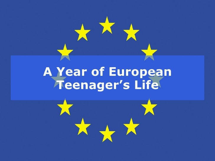 A Year of European Teenager's Life