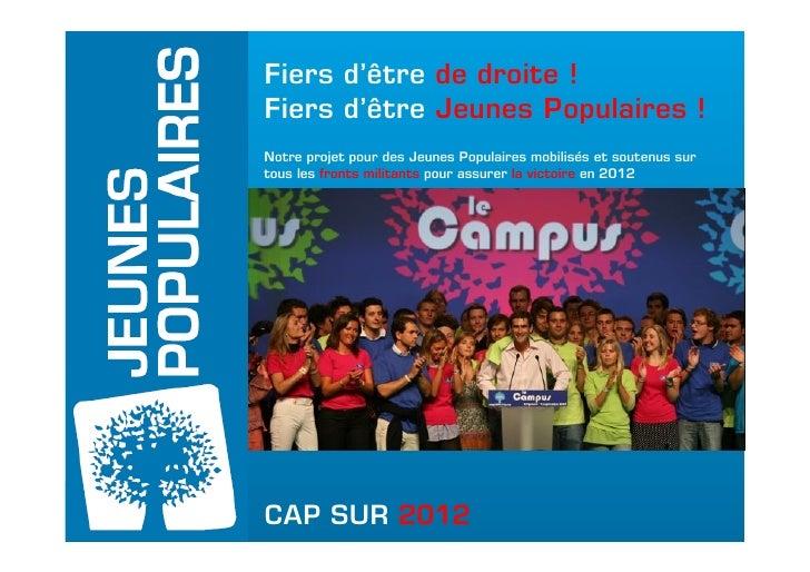 Fiers d'être de droite ! Fiers d'être Jeunes Populaires ! Notre projet pour des Jeunes Populaires mobilisés et soutenus su...