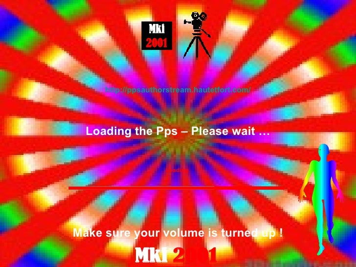 Loading Loading the Pps – Please wait … Make sure your volume is turned up ! http://ppsauthorstream.hautetfort.com/