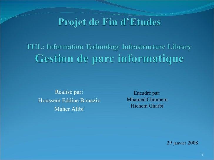 Réalisé par: Houssem Eddine Bouaziz Maher Alibi Encadré par: Mhamed Chmmem Hichem Gharbi 29  janvier  2008