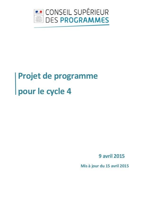 Projetdeprogramme pourlecycle4      9avril2015 Misàjourdu15avril2015