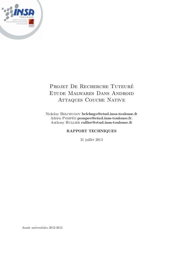 Année universitaire 2012-2013 Projet De Recherche Tuteuré Etude Malwares Dans Android Attaques Couche Native Nickolay Belc...
