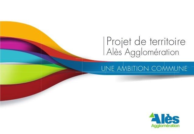 projetdeterritoire.alesagglo.fr  Projet de territoire Alès Agglomération  Projet de territoire Alès Agglomération  UNE AMB...