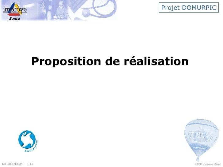 Projet DOMURPIC Proposition de réalisation