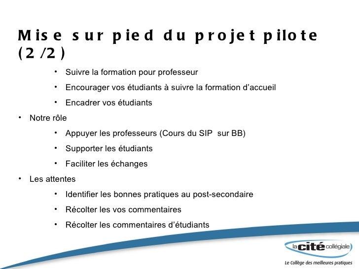 Mise sur pied du projet pilote (2/2) <ul><ul><ul><li>Suivre la formation pour professeur </li></ul></ul></ul><ul><ul><ul><...