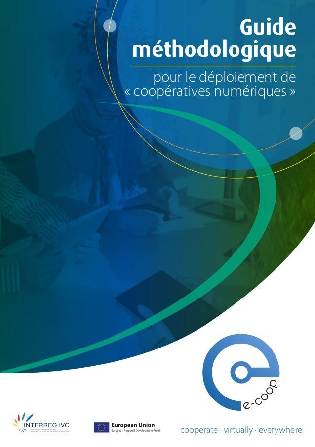Guide. méthodologique pour le déploiement de « coopératives numériques » cooperate · virtually · everywhere