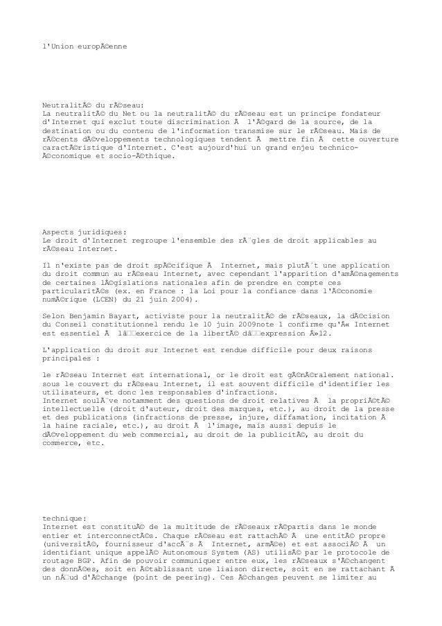 l'Union européenne Neutralité du réseau: La neutralité du Net ou la neutralité du réseau est un principe fondateur d...