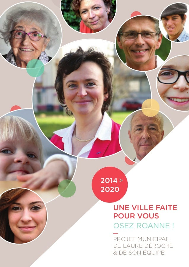 2014 > 2020  UNE VILLE FAITE POUR VOUS OSEZ ROANNE ! _ PROJET MUNICIPAL DE LAURE DÉROCHE & DE SON ÉQUIPE
