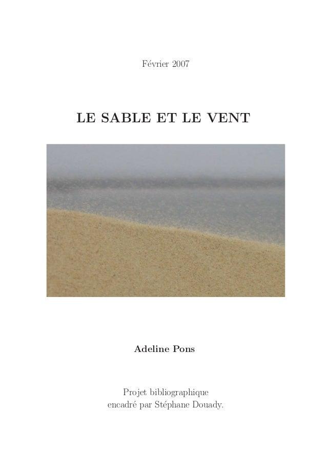 F´vrier 2007            eLE SABLE ET LE VENT         Adeline Pons       Projet bibliographique   encadr´ par St´phane Doua...