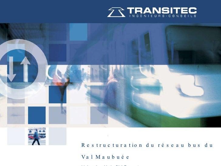 Restructuration du réseau bus du Val Maubuée Liaison Les Yvris-Cité Descartes 27.01.2010