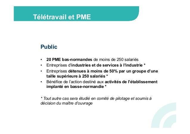 Télétravail et PME  Public  •   20 PME bas-normandes de moins de 250 salariés  •   Entreprises d'industries et de servic...