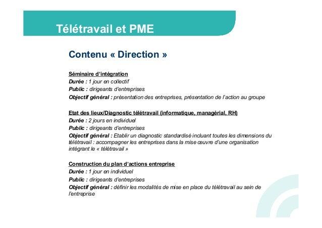 Télétravail et PME  Contenu « Direction »  Séminaire d'intégration  Durée : 1 jour en collectif  Public : dirigeants d'ent...
