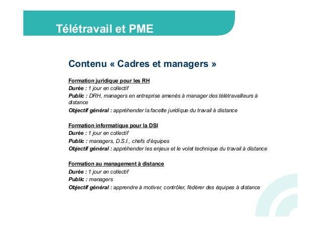 Télétravail et PME  Contenu « Cadres et managers »   Formation juridique pour les RH  Durée : 1 jour en collectif  Publi...