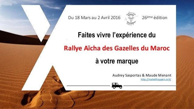 Du 18 Mars au 2 Avril 2016 26ème édition Audrey Sasportas & Maude Menant http://makeithappen.ovh/ Faites vivre l'expérienc...