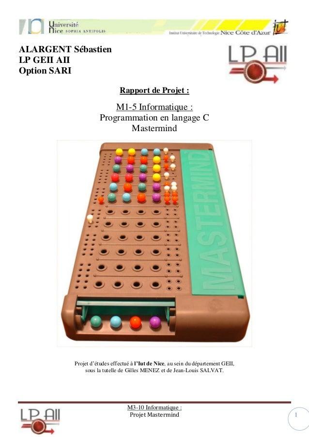 ALARGENT Sébastien LP GEII AII Option SARI Rapport de Projet :  M1-5 Informatique : Programmation en langage C Mastermind ...