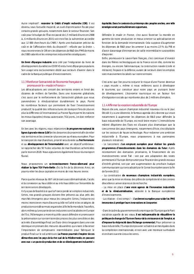 6 Autre impératif : recentrer le Crédit d'impôt recherche (CIR). Il est devenu, sous l'actuelle majorité, un outil d'optim...