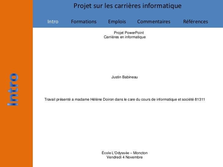 Projet sur les carrières informatique Intro         Formations            Emplois          Commentaires               Réfé...
