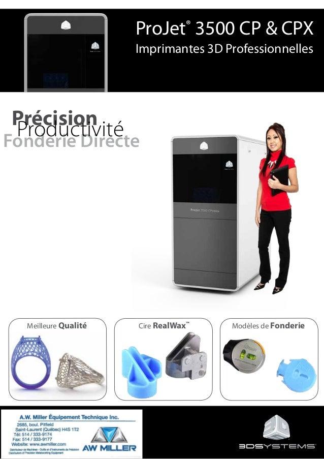 Précision Fonderie Directe Productivité ProJet® 3500 CP & CPX Imprimantes 3D Professionnelles Meilleure Qualité Cire RealW...