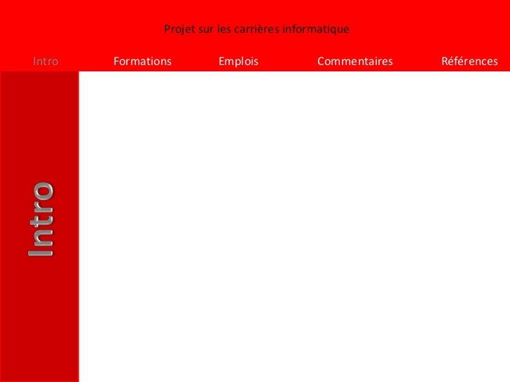 Projet sur les carrières informatiqueIntro   Formations        Emplois             Commentaires   Références