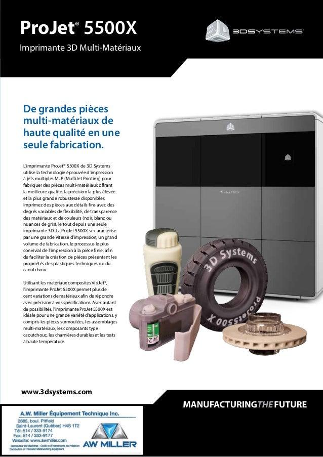 ProJet® 5500X Imprimante 3D Multi-Matériaux L'imprimante ProJet® 5500X de 3D Systems utilise la technologie éprouvée d'imp...