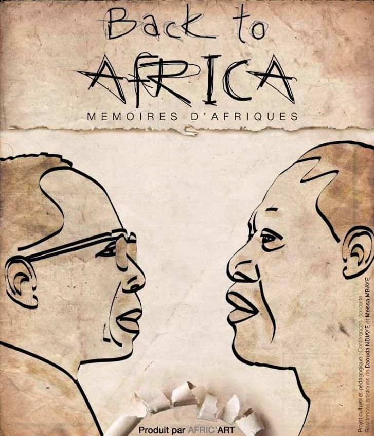 1  AFRIC'ARTProjet culturel et pédagogique : Conférences, concertsRésidences artistiques de Daouda NDIAYE et Meïssa MBAYE