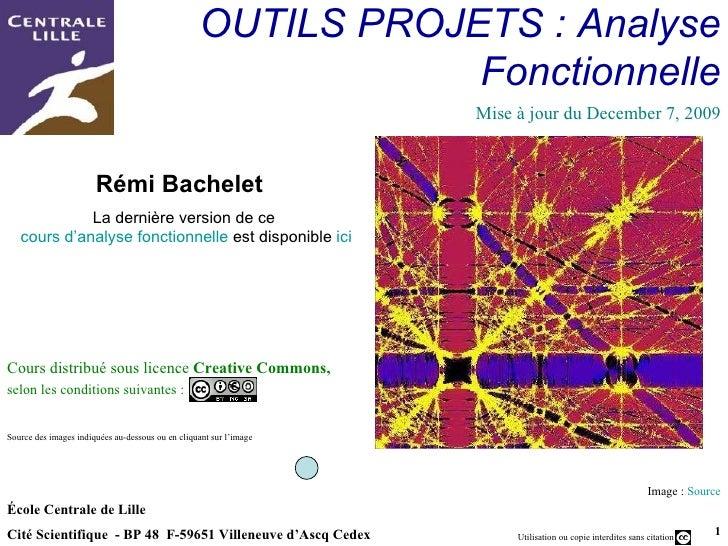 OUTILS PROJETS : Analyse Fonctionnelle École Centrale de Lille Cité Scientifique  - BP 48  F-59651 Villeneuve d'Ascq  Cede...