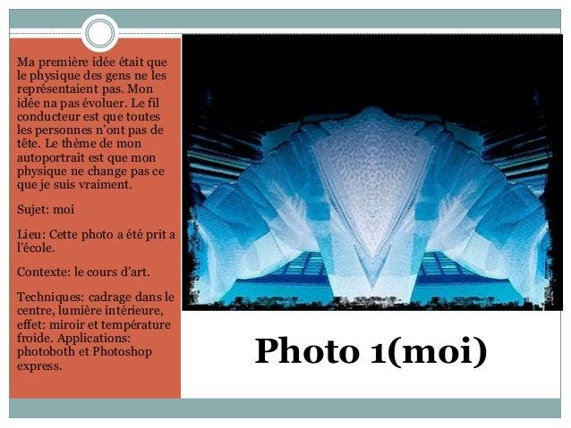 Photo 1(moi) Ma première idée était que le physique des gens ne les représentaient pas. Mon idée na pas évoluer. Le fil co...