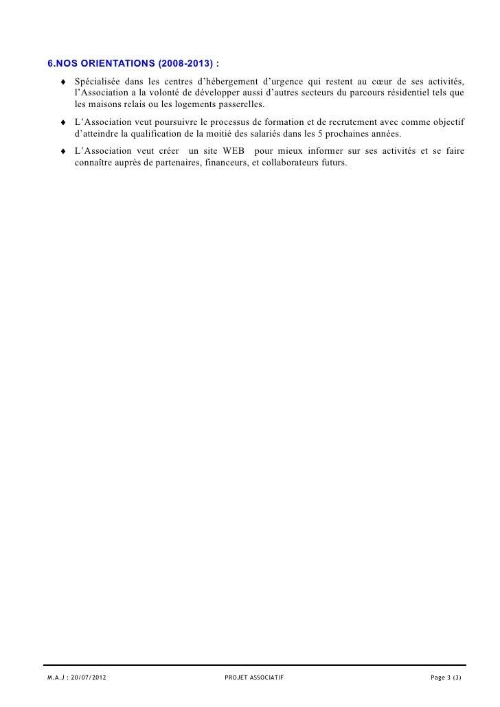 6.NOS ORIENTATIONS (2008-2013) :   ♦ Spécialisée dans les centres d'hébergement d'urgence qui restent au cœur de ses activ...