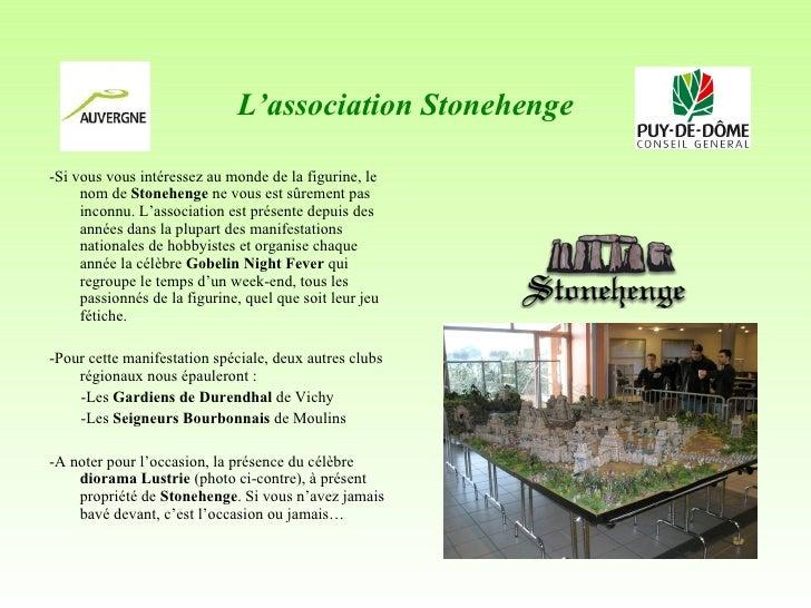 L'association Stonehenge <ul><li>-Si vous vous intéressez au monde de la figurine, le nom de  Stonehenge  ne vous est sûre...