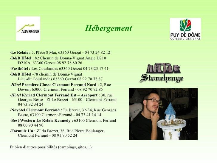 Hébergement <ul><li>-Le Relais :  5, Place 8 Mai, 63360 Gerzat - 04 73 24 82 12  </li></ul><ul><li>- B&B Hôtel :  82 Ch...
